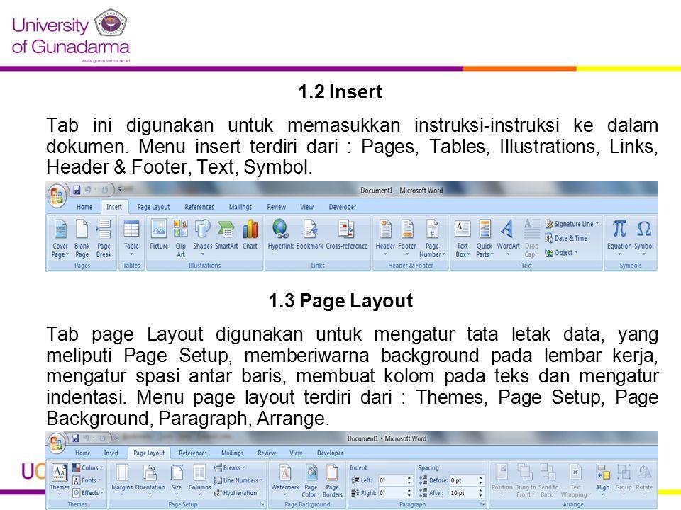 1.2 Insert Tab ini digunakan untuk memasukkan instruksi-instruksi ke dalam dokumen.