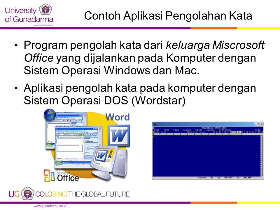 Contoh Aplikasi Pengolahan Kata Program pengolah kata dari keluarga Miscrosoft Office yang dijalankan pada Komputer dengan Sistem Operasi Windows dan Mac.