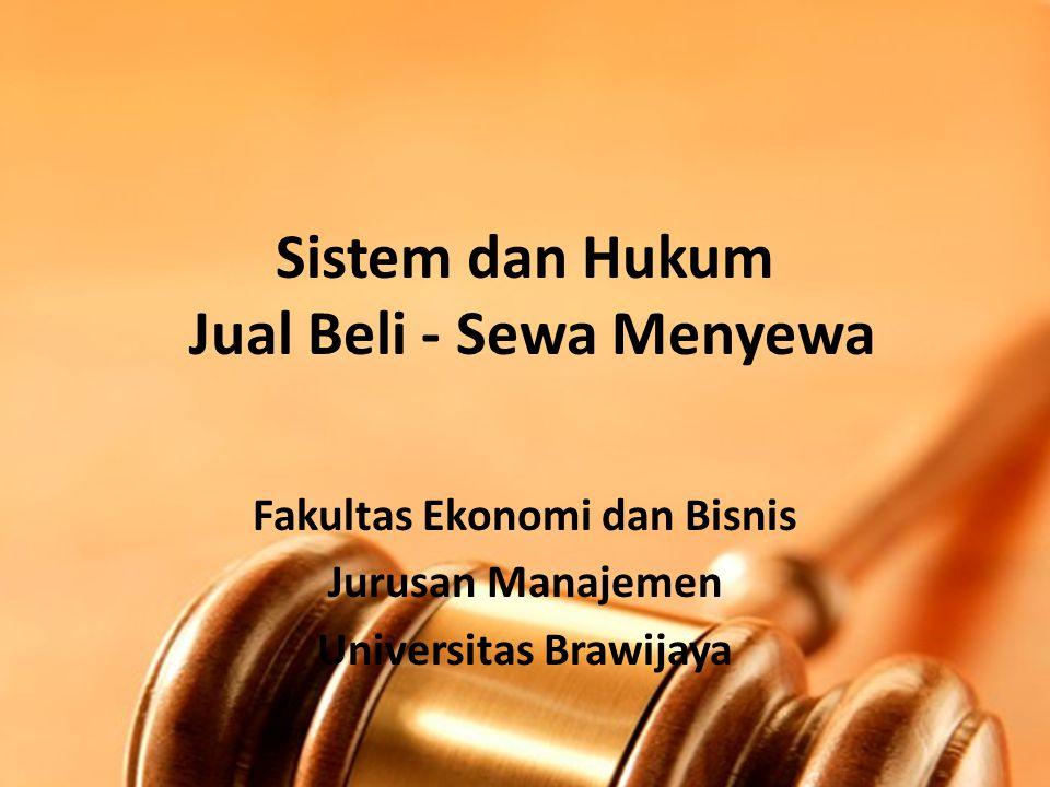 Sistem dan Hukum Jual Beli - Sewa Menyewa Fakultas Ekonomi dan Bisnis Jurusan Manajemen Universitas Brawijaya