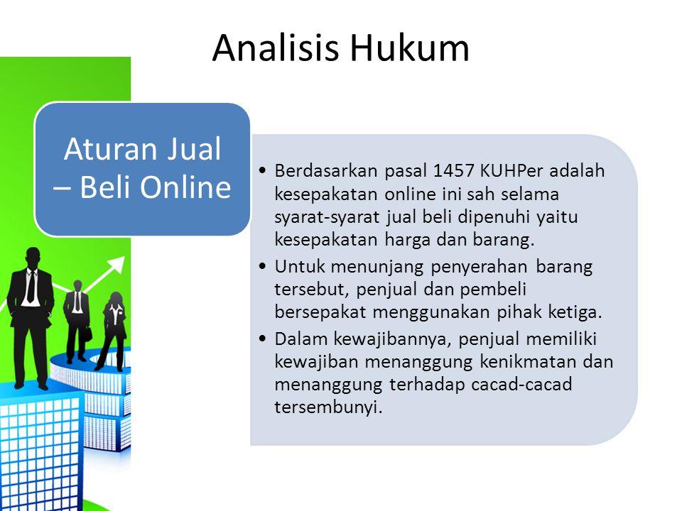 Analisis Hukum Berdasarkan pasal 1457 KUHPer adalah kesepakatan online ini sah selama syarat-syarat jual beli dipenuhi yaitu kesepakatan harga dan bar