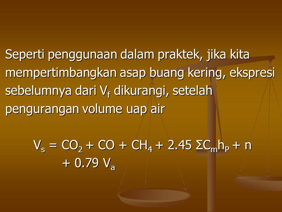 Seperti penggunaan dalam praktek, jika kita mempertimbangkan asap buang kering, ekspresi sebelumnya dari V f dikurangi, setelah pengurangan volume uap