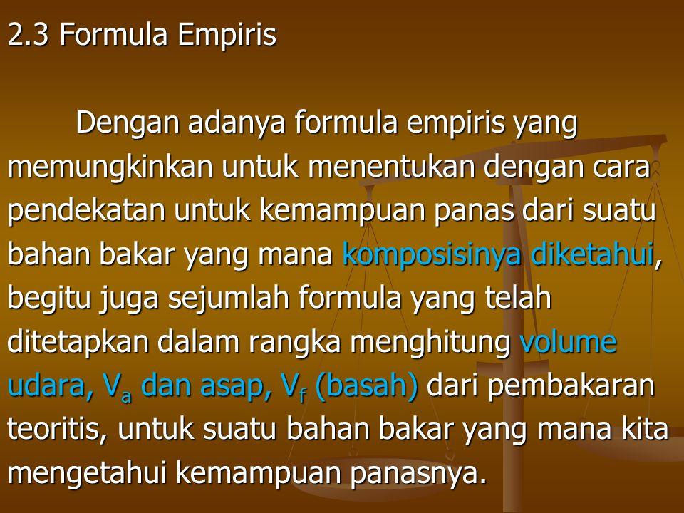 2.3 Formula Empiris Dengan adanya formula empiris yang memungkinkan untuk menentukan dengan cara pendekatan untuk kemampuan panas dari suatu bahan bak