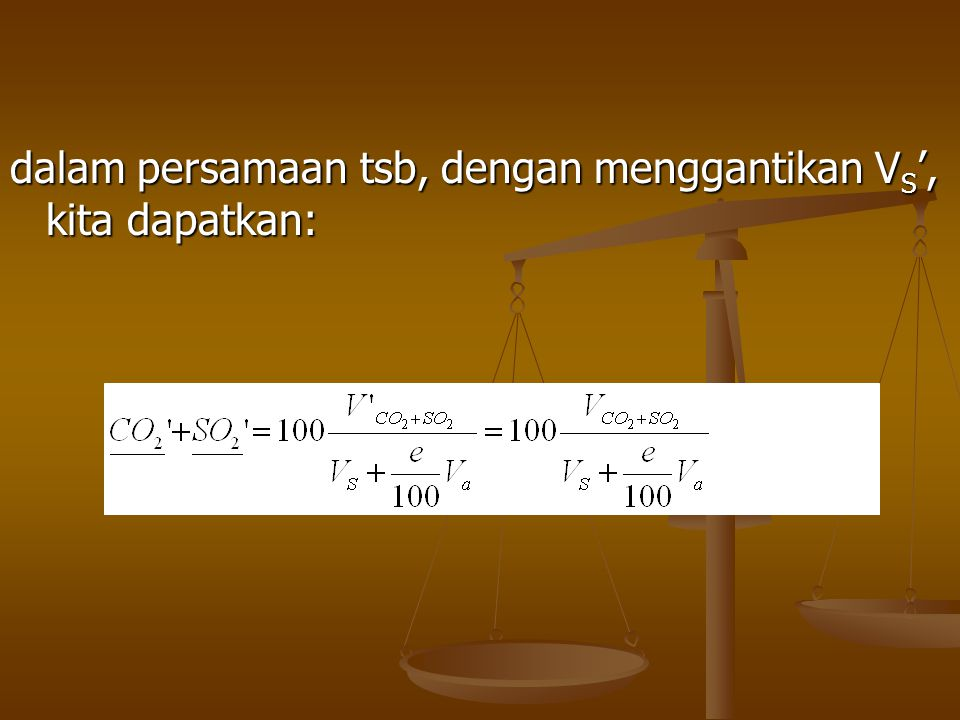 dalam persamaan tsb, dengan menggantikan V S ', kita dapatkan:
