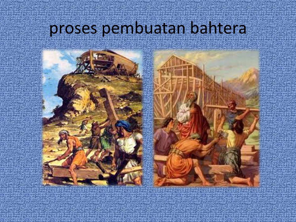 proses pembuatan bahtera