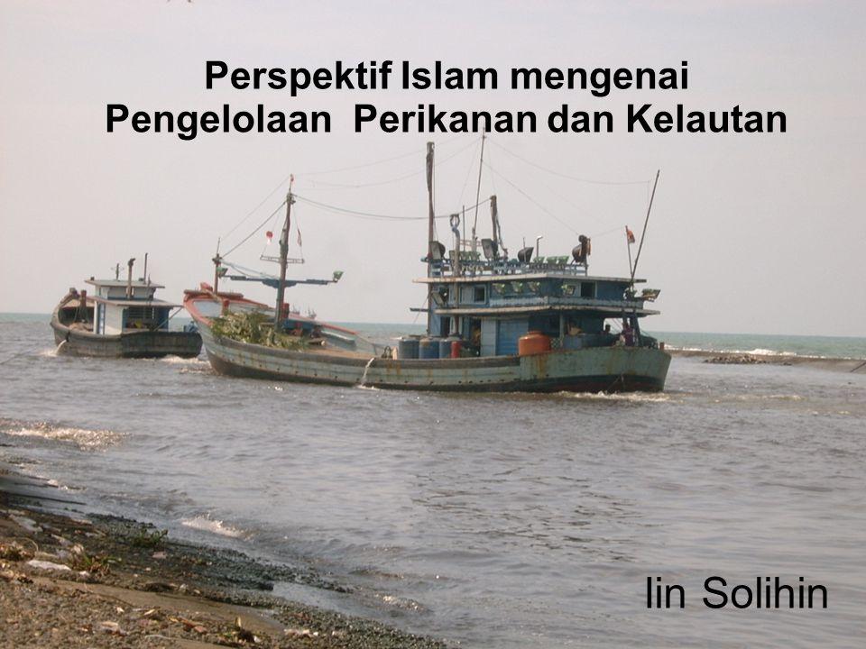 Perspektif Islam mengenai Pengelolaan Perikanan dan Kelautan Iin Solihin
