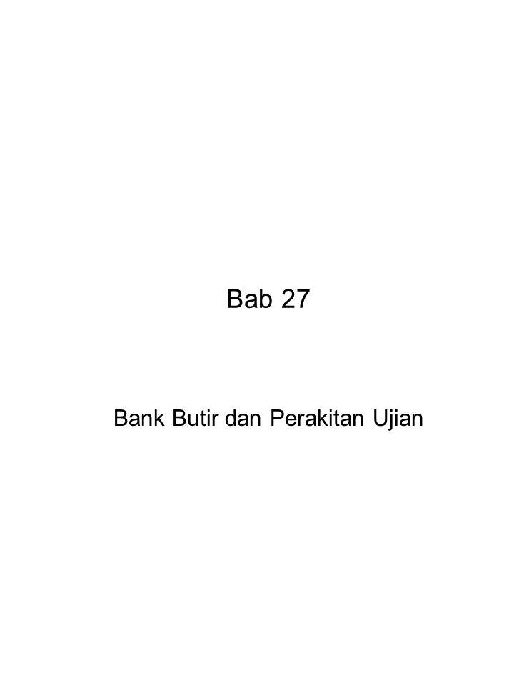 Bab 27 Bank Butir dan Perakitan Ujian
