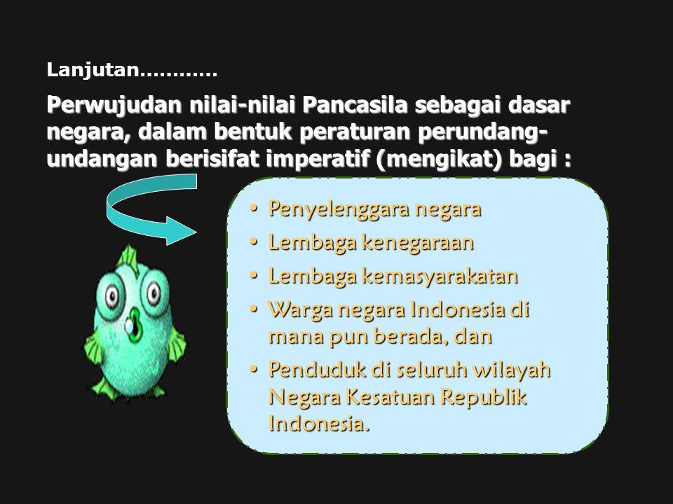 Penyelenggara negaraPenyelenggara negara Lembaga kenegaraanLembaga kenegaraan Lembaga kemasyarakatanLembaga kemasyarakatan Warga negara Indonesia di m