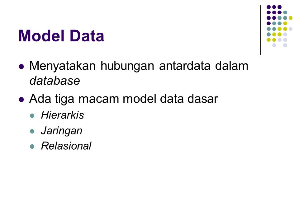 Model Hierarkis Dikenal pula sebagai model pohon Dosen Siti Nurbaya Dosen Ashadi Pengantar Basis Data Pemrograman C Matematika I RudiAstiDina EdiItaEdi