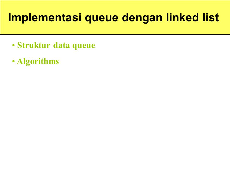 Implementasi queue dengan linked list Struktur data queue Algorithms