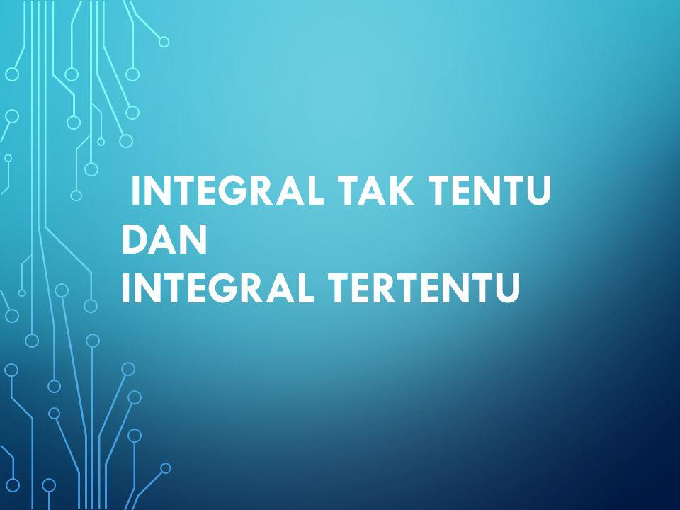 PENGERTIAN INTEGRAL Jika F(x) adalah fungsi umum yang bersifat F'(x) = f(x), maka F(x) merupakan antiturunan atau integral dari f(x).