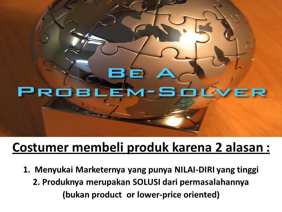 PERENCANAAN yang MATANG Marketer yang handal selalu melakukan perencanaan yang matang, persiapan yang detail serta informasi data yang up to date.