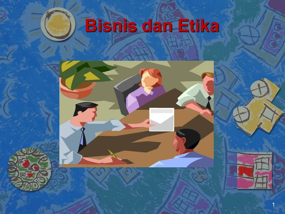 Bisnis dan Etika 1