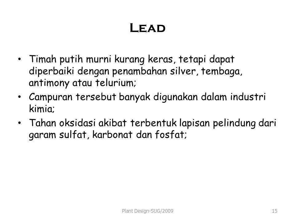 Lead Timah putih murni kurang keras, tetapi dapat diperbaiki dengan penambahan silver, tembaga, antimony atau telurium; Campuran tersebut banyak digun