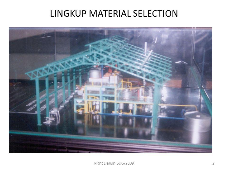 Materials of Construction Sangat penting untuk diketahui ketahanan bahan terhadap panas (suhu tinggi) dan tingkat korosivitas terhadap bahan pangan yang diolah.
