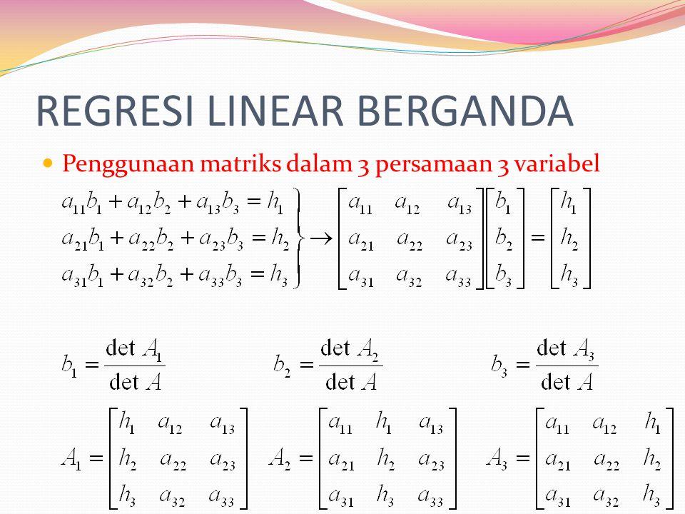 REGRESI LINEAR BERGANDA Penggunaan matriks dalam 3 persamaan 3 variabel