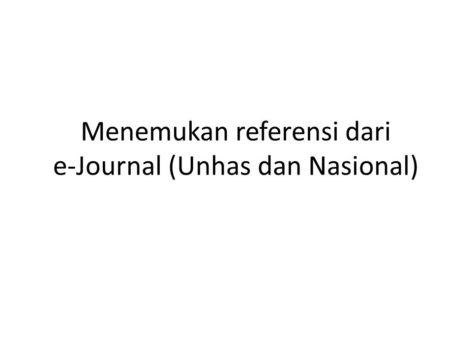 E-Journal Langganan Unhas Proquest, EBSCO, CENGAGE Leaning, dan OPAC.