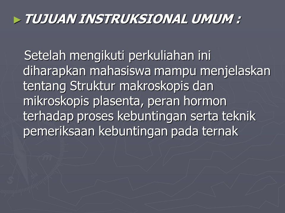 ► TUJUAN INSTRUKSIONAL UMUM : Setelah mengikuti perkuliahan ini diharapkan mahasiswa mampu menjelaskan tentang Struktur makroskopis dan mikroskopis pl