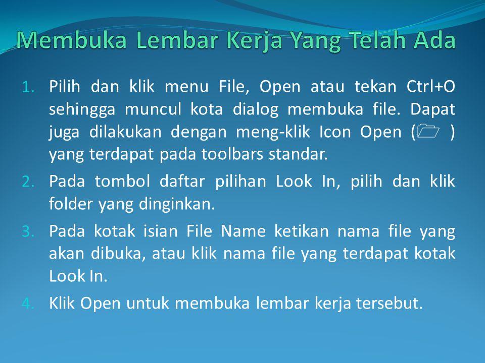 1. Pilih dan klik menu File, Open atau tekan Ctrl+O sehingga muncul kota dialog membuka file. Dapat juga dilakukan dengan meng-klik Icon Open (  ) ya