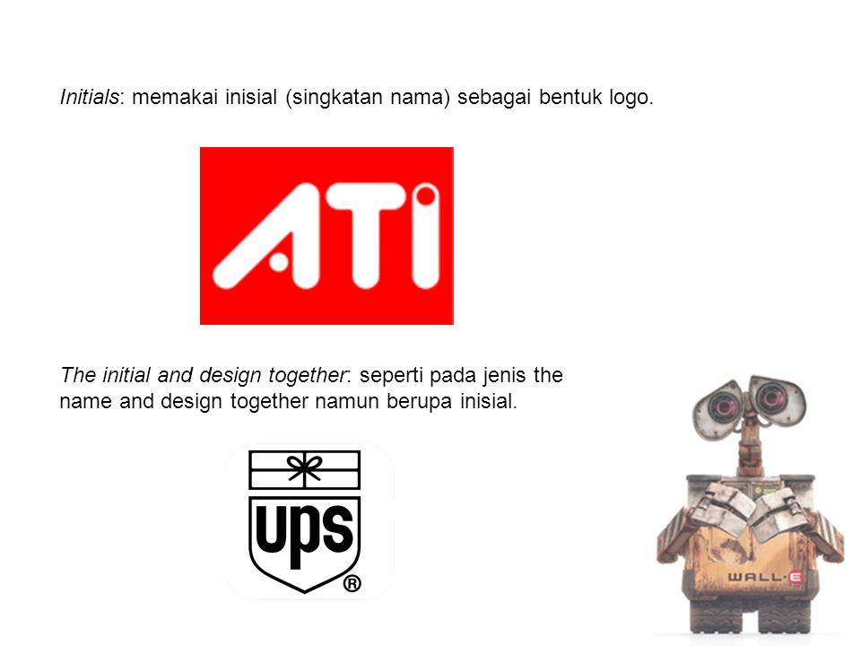 The initial and design together: seperti pada jenis the name and design together namun berupa inisial. Initials: memakai inisial (singkatan nama) seba