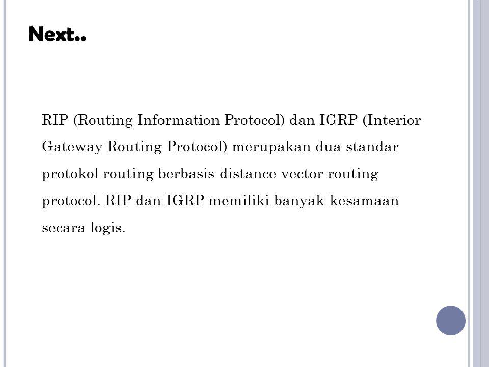RIP versi 1 didefinisikan secara lengkap pada RFC 1058, dan versi yang lebih tinggi RIPv2, didefinisikan pada RFC 1721 dan 1722.