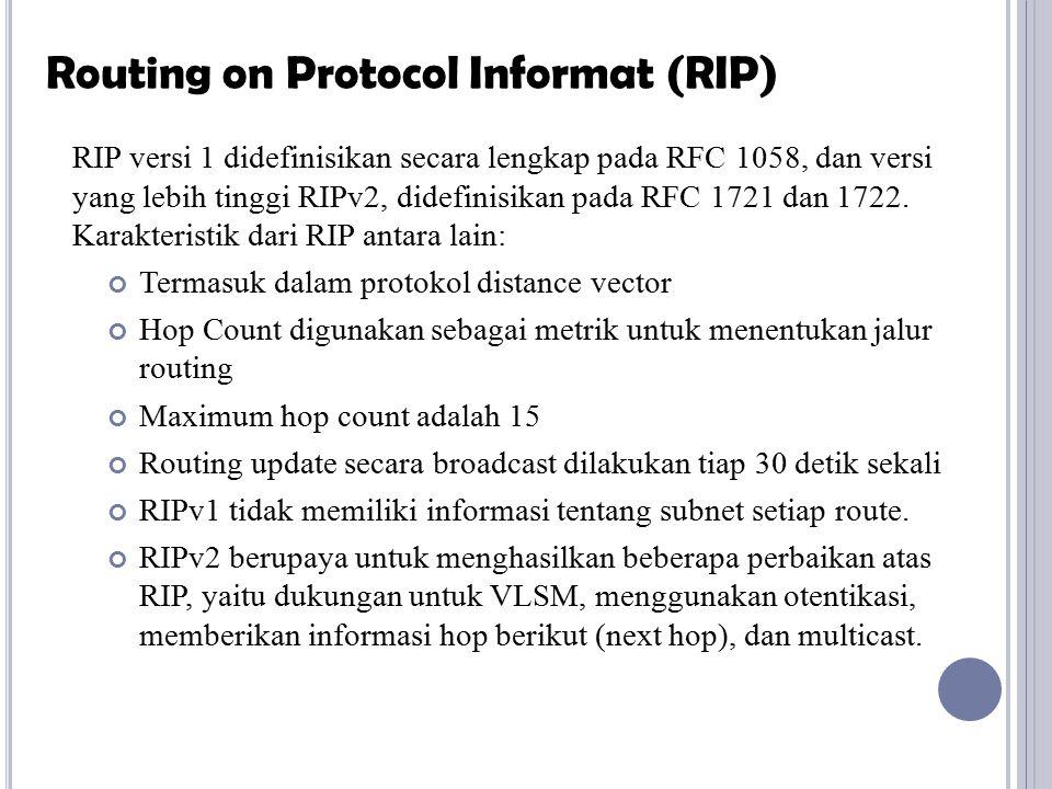 RIP versi 1 didefinisikan secara lengkap pada RFC 1058, dan versi yang lebih tinggi RIPv2, didefinisikan pada RFC 1721 dan 1722. Karakteristik dari RI