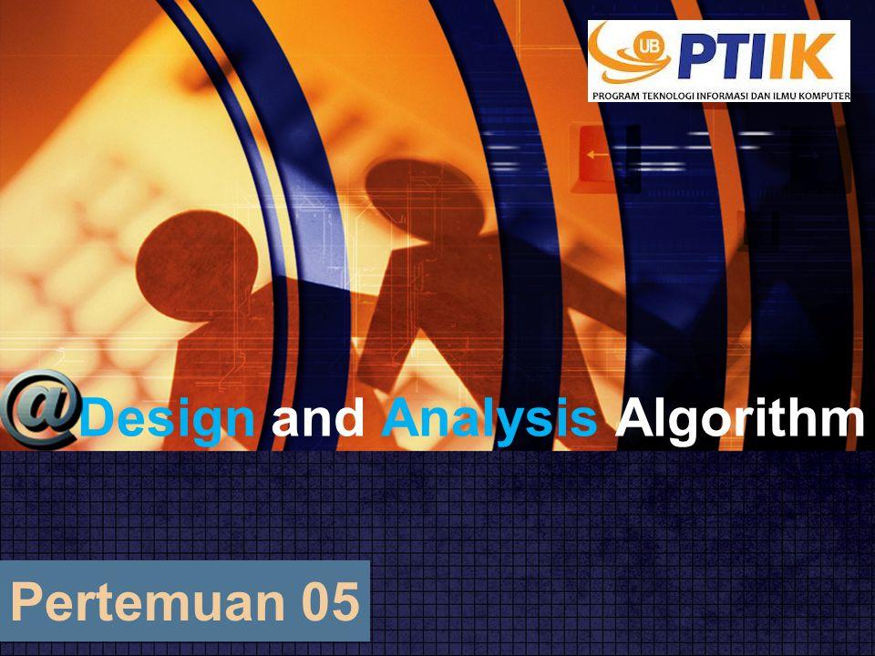 Design and Analysis Algorithm Pertemuan 05