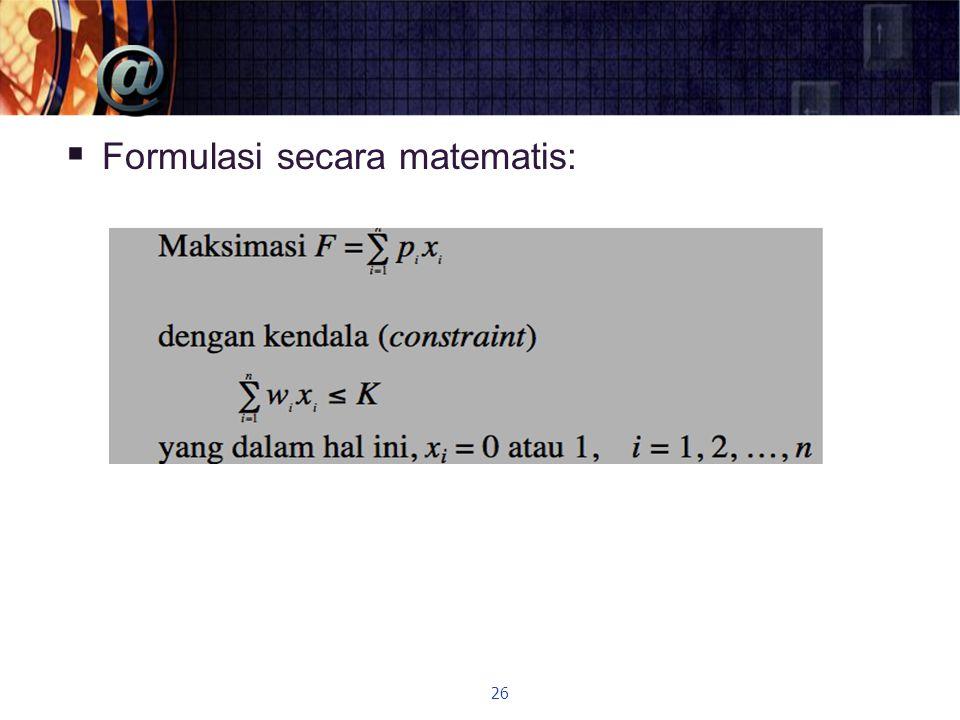  Formulasi secara matematis: 26