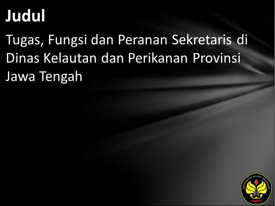 Judul Tugas, Fungsi dan Peranan Sekretaris di Dinas Kelautan dan Perikanan Provinsi Jawa Tengah