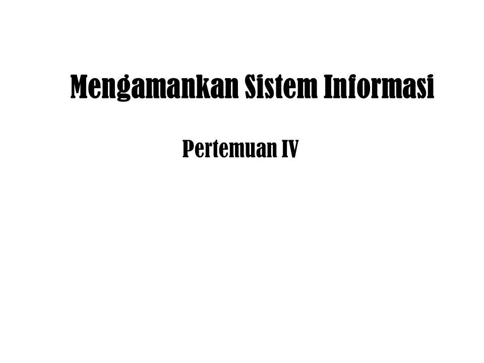 Mengamankan Sistem Informasi Pertemuan IV