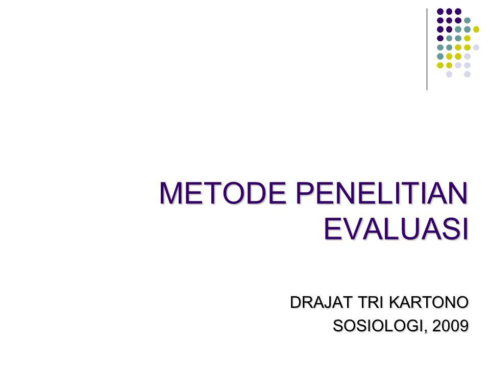 METODE PENELITIAN EVALUASI DRAJAT TRI KARTONO SOSIOLOGI, 2009