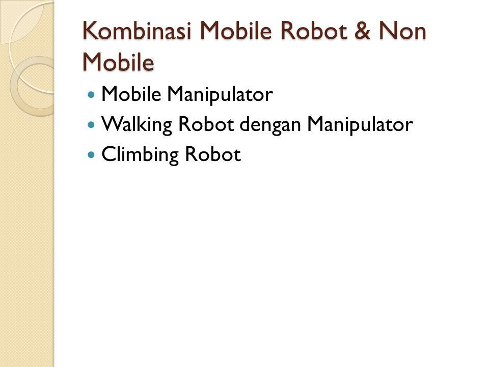 Kombinasi Mobile Robot & Non Mobile Mobile Manipulator Walking Robot dengan Manipulator Climbing Robot