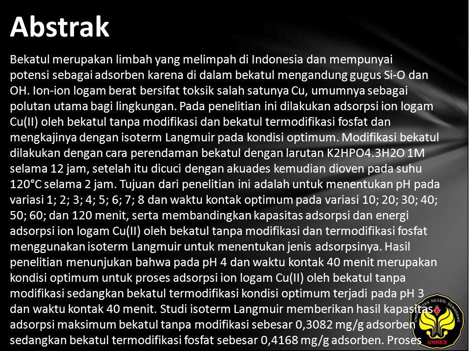 Abstrak Bekatul merupakan limbah yang melimpah di Indonesia dan mempunyai potensi sebagai adsorben karena di dalam bekatul mengandung gugus Si-O dan OH.