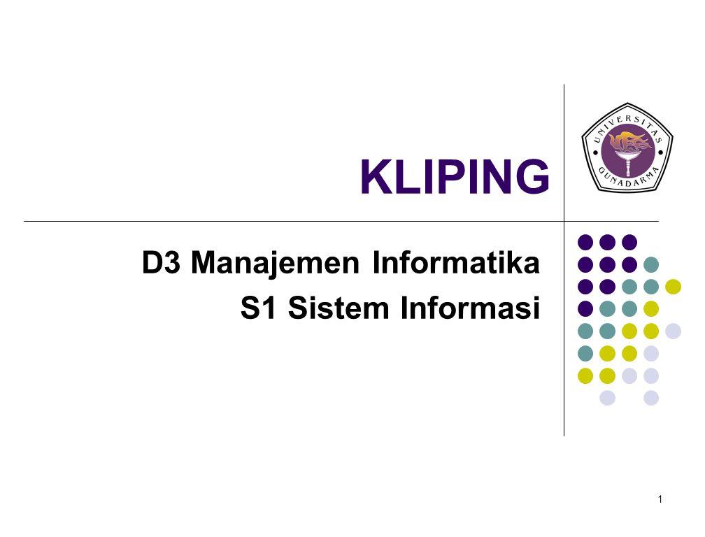 1 KLIPING D3 Manajemen Informatika S1 Sistem Informasi