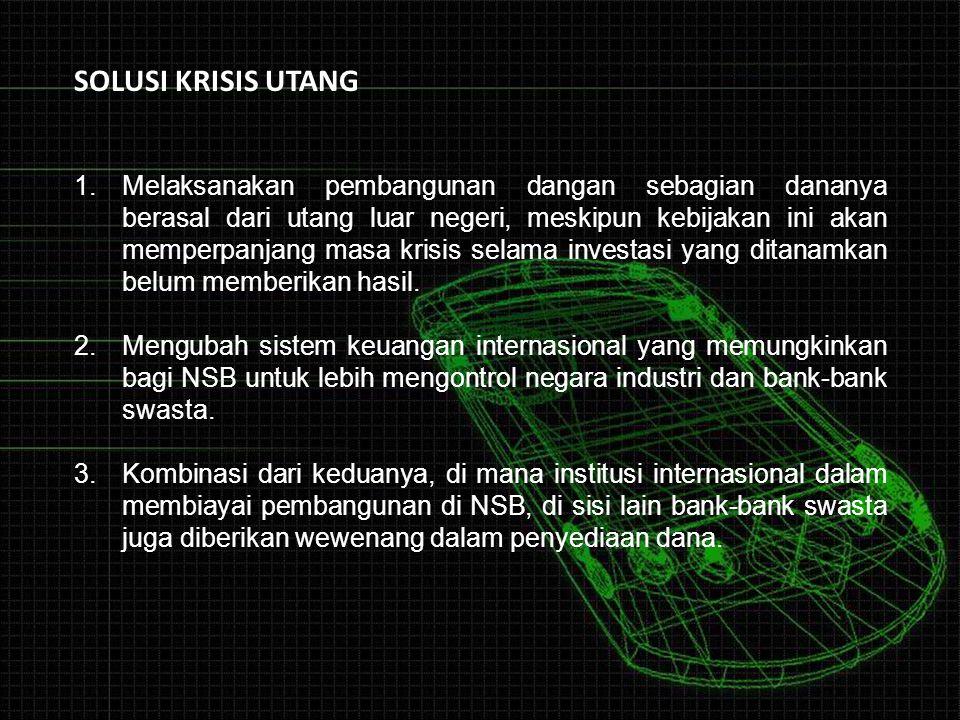 Perkembangan Utang Luar Negeri Pemerintah Indonesia Pertumbuhan ekonomi Indonesia sejak akhir tahun 1970-an selalu positif, serta tingkat pendapatan per kapita yang relatif rendah, menyebabkan target pertumbuhan ekonomi yang relatif tinggi tersebut tidak cukup dibiayai dengan modal sendiri, tetapi harus ditunjang dengan menggunakan bantuan modal asing.