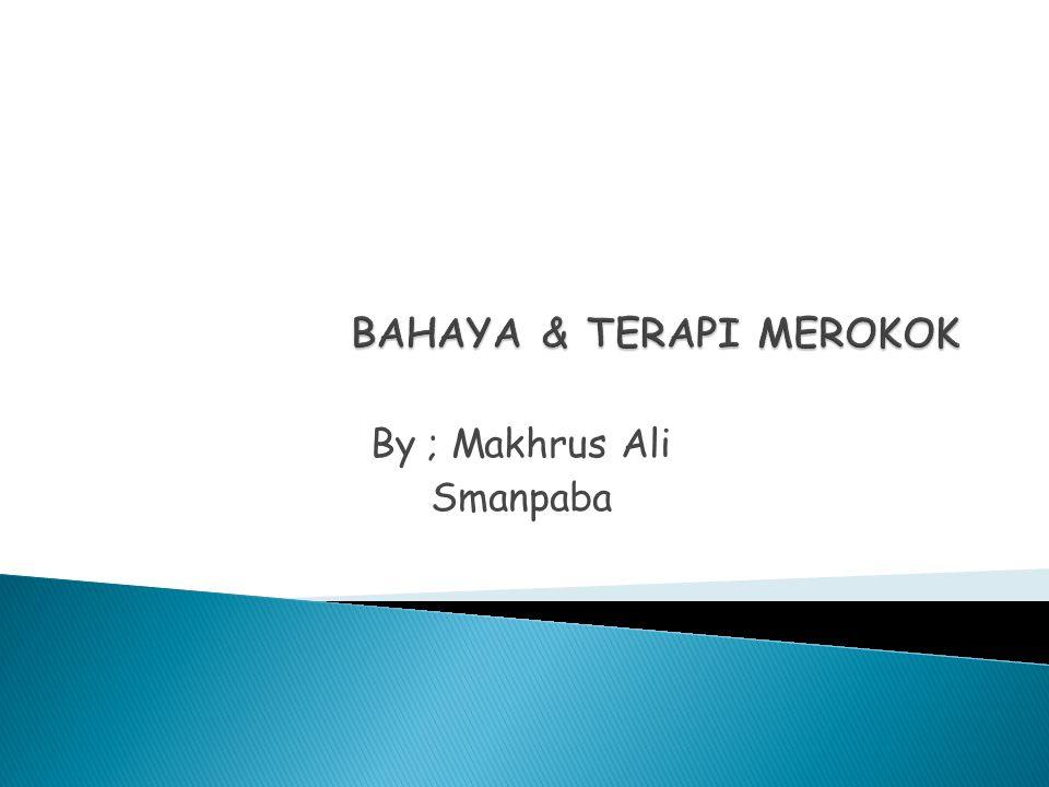 By ; Makhrus Ali Smanpaba