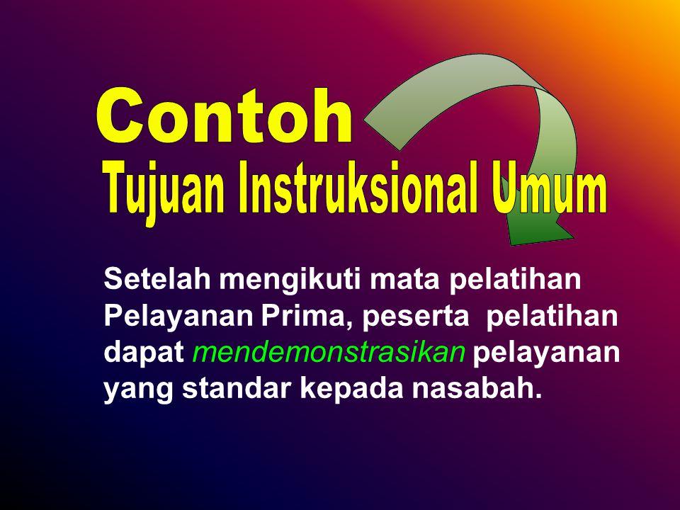 Setelah mengikuti mata pelatihan Pelayanan Prima, peserta pelatihan dapat mendemonstrasikan pelayanan yang standar kepada nasabah.