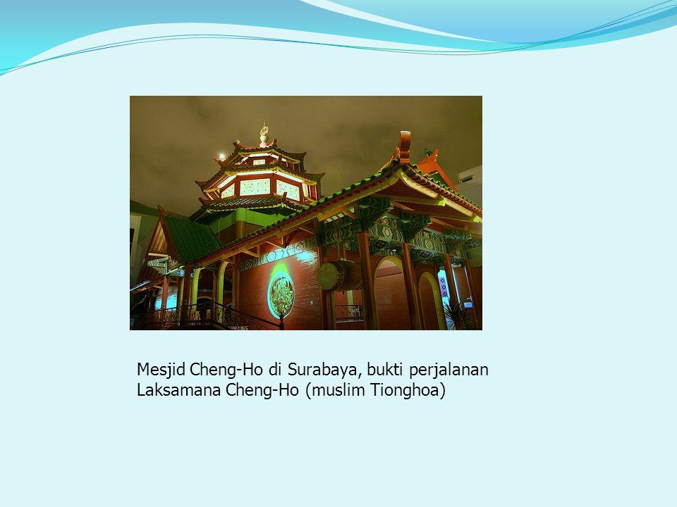 Mesjid Cheng-Ho di Surabaya, bukti perjalanan Laksamana Cheng-Ho (muslim Tionghoa)