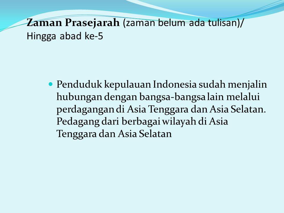 Penduduk kepulauan Indonesia sudah menjalin hubungan dengan bangsa-bangsa lain melalui perdagangan di Asia Tenggara dan Asia Selatan.