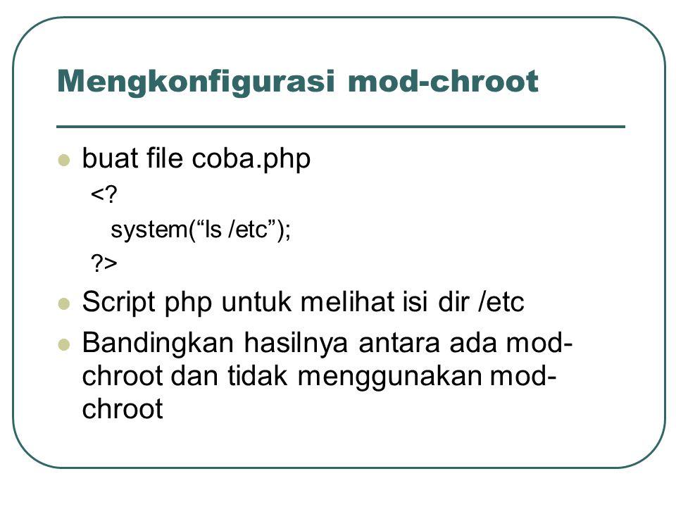 Mengkonfigurasi mod-chroot buat file coba.php <.