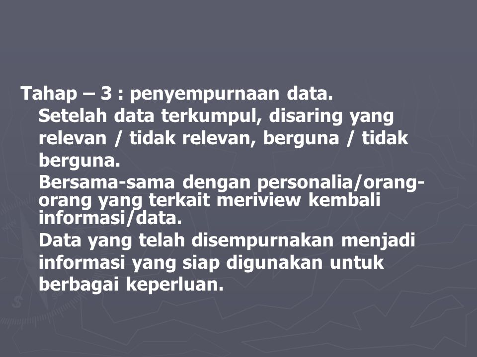 Tahap – 3 : penyempurnaan data.