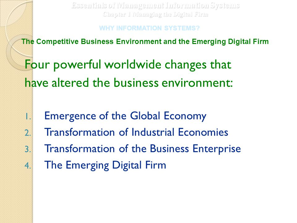 Essentials of Management Information Systems Chapter 1 Managing the Digital Firm WHY INFORMATION SYSTEMS.