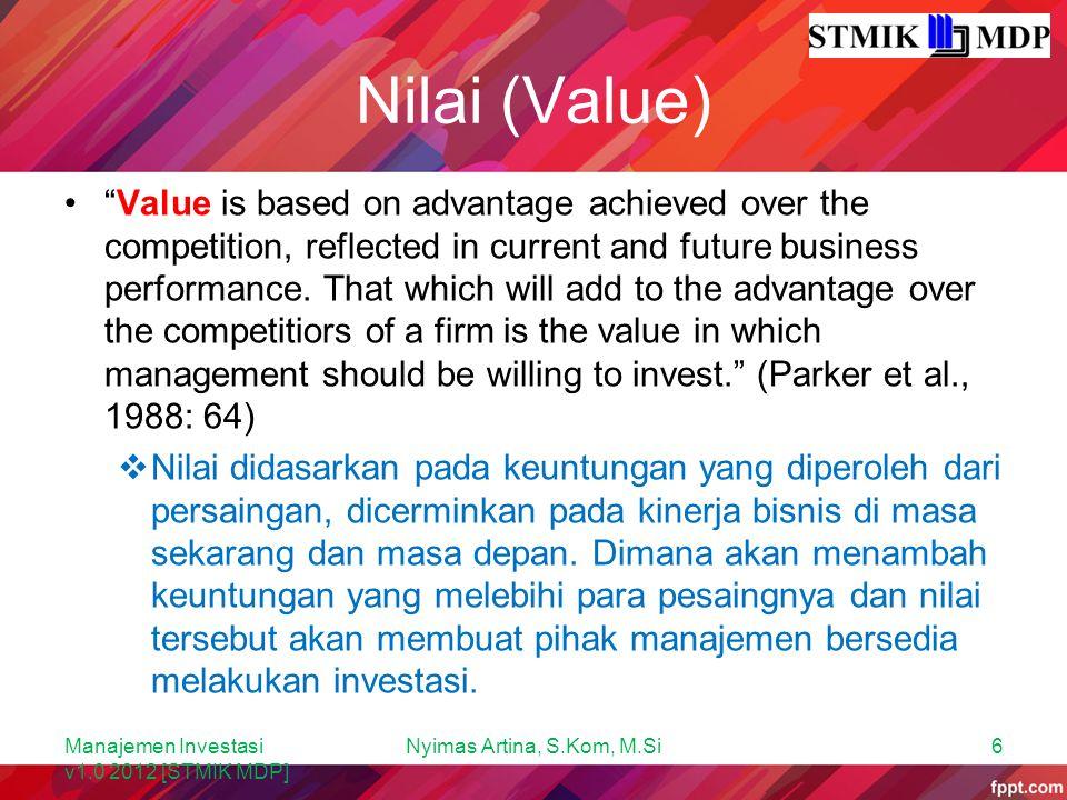 Two-Domain Analysis Perhitungan value dan biaya investasi melibatkan berbagai pihak di dalam perusahaan, seperti: para manajer, direktur keuangan, kepala divisi perencanaan, penanggung jawab manajemen sistem informasi, dan lain sebagainya.