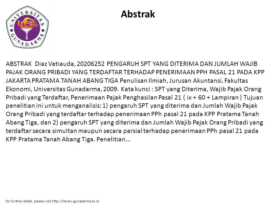 Abstrak ABSTRAK Diaz Vetiauda, 20206252 PENGARUH SPT YANG DITERIMA DAN JUMLAH WAJIB PAJAK ORANG PRIBADI YANG TERDAFTAR TERHADAP PENERIMAAN PPH PASAL 2