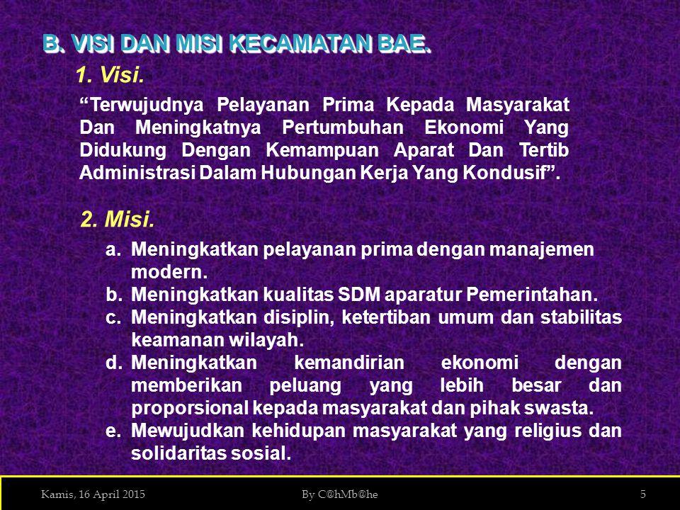 Kamis, 16 April 2015By C@hMb@he5 B.VISI DAN MISI KECAMATAN BAE.