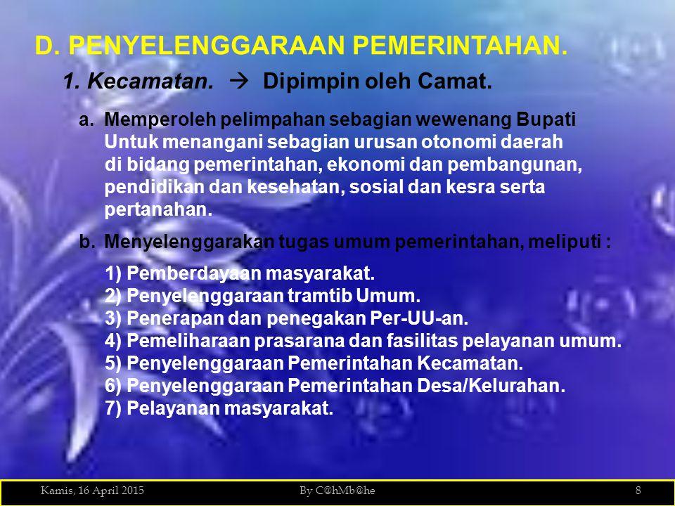 Kamis, 16 April 2015By C@hMb@he9 c.Struktur organisasi kecamatan 1)Camat, 2)Sekretaris Kecamatan, a) Subbag.