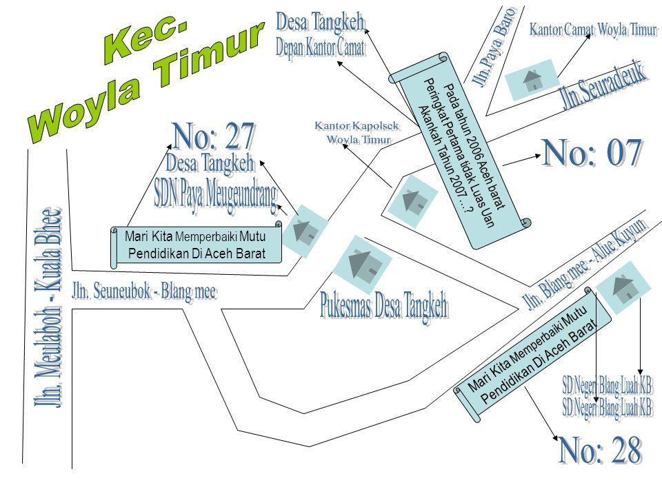 Mari Kita Memperbaiki Mutu Pendidikan Di Aceh Barat Pada tahun 2006 Aceh barat Peringkat Pertama tidak Luas Uan Akankah Tahun 2007….