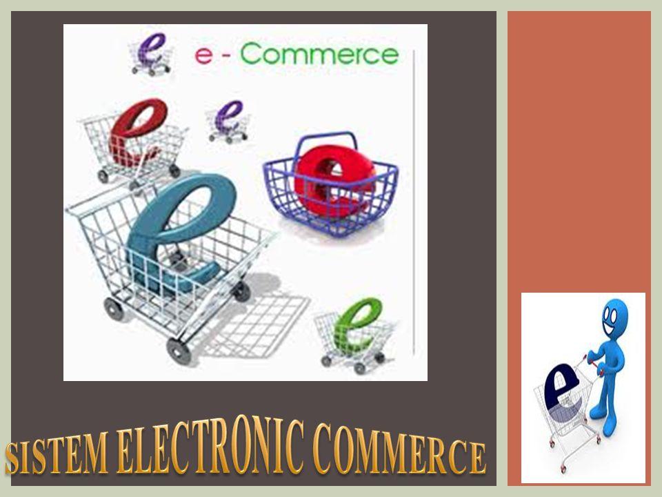 1.Bisnis ke Bisnis (B2B) (Penjual atau pembeli adalah organisasi) 2.Bisnis ke Konsumen (B2C) (Penjual adalah perusahaan, dan pembeli konsumen) 3.Konsumen ke konsumen (C2C) (pelanggan ke pelanggan) 4.Konsumen ke Bisnis (C2B) (Konsumen memberitahu kebutuhan dan pemasok bersaing untuk menyediakan produk).