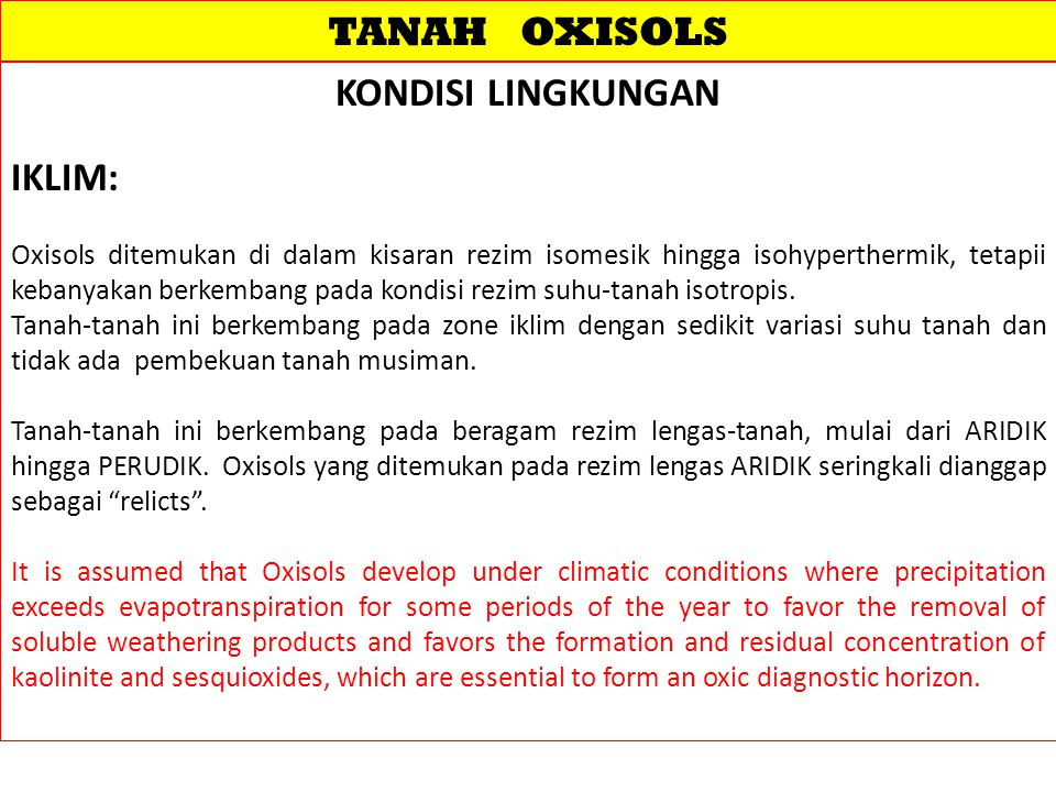 TANAH OXISOLS Diunduh dari: http://www.soilsurvey.org/tutorial/page4.asp#oxisol…..