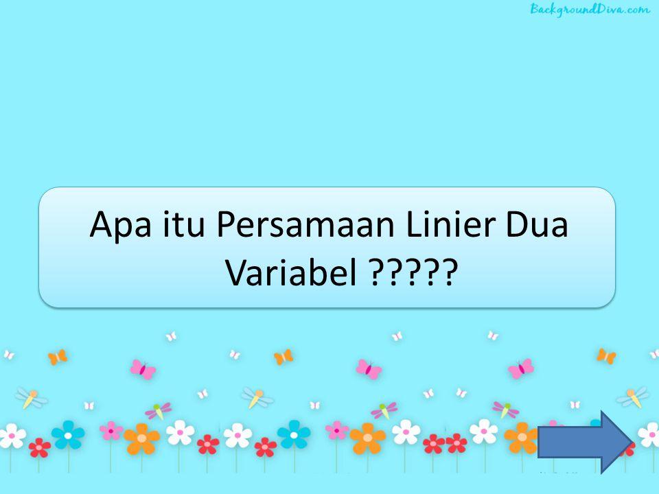 Apa itu Persamaan Linier Dua Variabel ?????