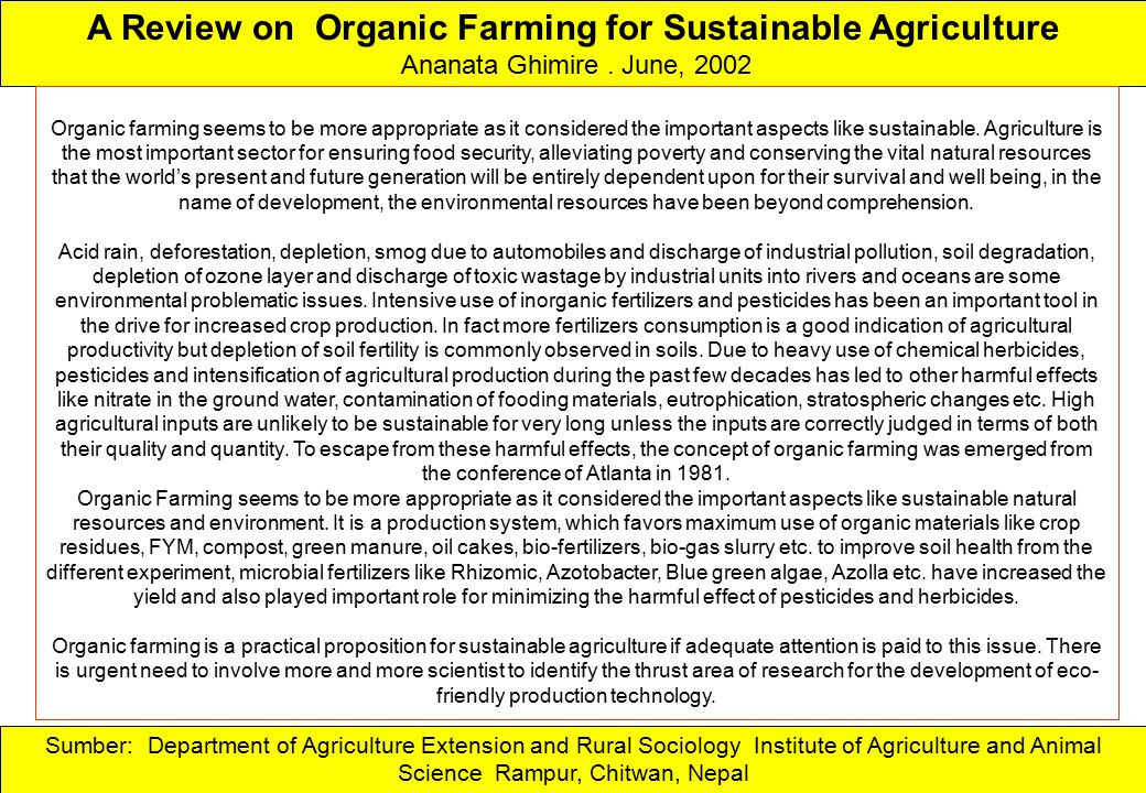 Sumber: Department of Agriculture Extension and Rural Sociology Institute of Agriculture and Animal Science Rampur, Chitwan, Nepal A Review on Organic Farming for Sustainable Agriculture Ananata Ghimire.